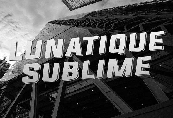 Lunatique Sublime