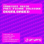 Indecent Noise Pres. Pierre Dolnique - Downloaded