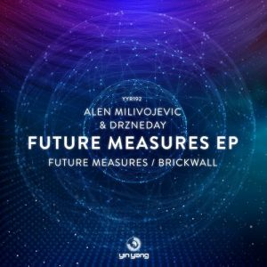 Alen Milivojevic & Drzneday – Future Measures EP