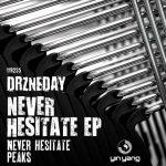 Drzneday - Never Hesitate EP