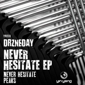 Drzneday – Never Hesitate EP