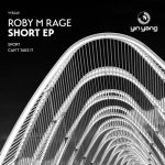Roby M Rage - Short EP