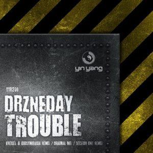 Drzneday – Trouble
